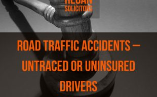 Road Traffic Accidents – Untraced or Uninsured Driver